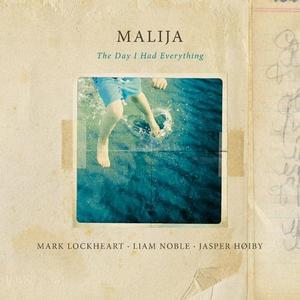Malija - The Day I Had Everything (2015) [Official Digital Download 24/96]