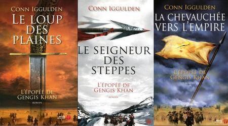 "Conn Iggulden, ""Épopée de Gengis Khan"", volumes 1, 2 & 3"