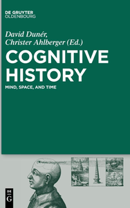 Cognitive History : Mind, Space, and Time