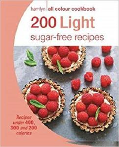 200 Light Sugar-Free Recipes: Hamlyn All Colour Cookbook (Hamlyn All Colour Cookery)