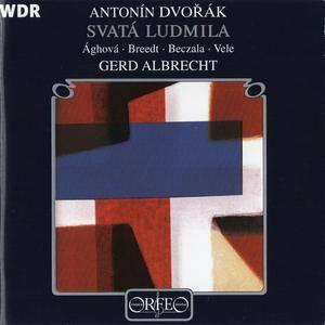 Gerd Albrecht - Dvorak: Svata Ludmila (1999)