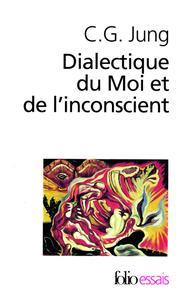 """Carl Gustav Jung, """"Dialectique du Moi et de l'inconscient"""""""