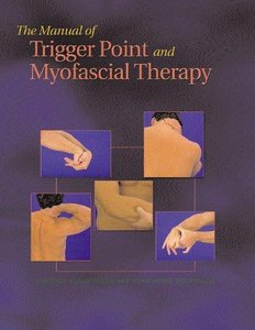 The Manual of Trigger Point and Myofascial Therapy (Repost)