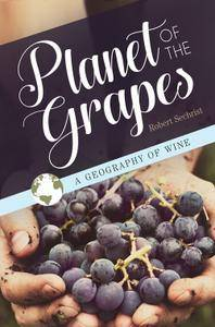 Planet of the Grapes: A Geography of Wine