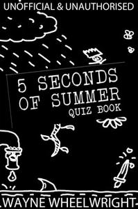 «5 Seconds of Summer Quiz book» by Wayne Wheelwright