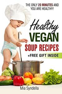 Healthy vegan soup recipes. The only 20 minutes and you are healthy!