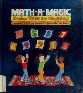 Math-A-Magic: Number Tricks for Magicians