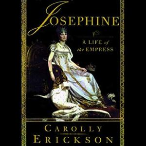 Josephine: A Life of the Empress [Audiobook]