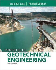 Principles of Geotechnical Engineering, 9th Edition