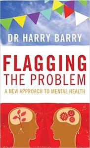 Flagging the Problem: A New Approach to Mental Health (Repost)