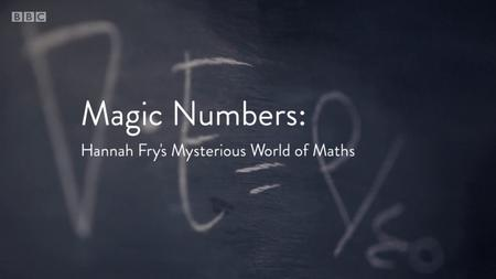 BBC - Magic Numbers: Hannah Fry's Mysterious World of Maths Series 1: Weirder and Weirder (2018)