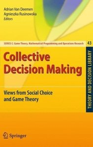 Collective Decision Making: Views from Social Choice and Game Theory (repost)