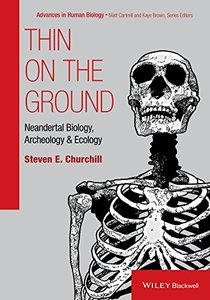 Thin on the Ground: Neandertal Biology, Archeology and Ecology