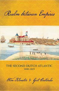 Realm Between Empires : The Second Dutch Atlantic, 1680-1815