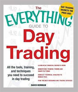 The Everything Guide to Day Trading: All the tools, training, and techniques you need to succeed in day trading