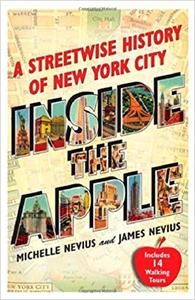 Inside the Apple: A Streetwise History of New York City (Repost)
