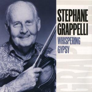 Stéphane Grappelli - Whispering Gypsy (2005)
