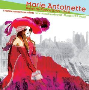 "Patrick Martinez-Bournat, ""Marie Antoinette, reine de France"""