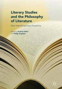 Literary Studies and the Philosophy of Literature: New Interdisciplinary Directions