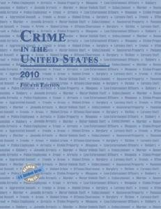 Crime in the United States 2010, Fourth Edition (Uniform Crime Reports for the United States)