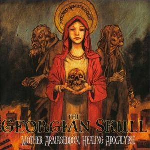 The Georgian Skull - Mother Armageddon, Healing Apocalypse (2006) {Scarlet/SPV Recordings} **[RE-UP]**
