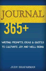 JOURNAL: 365+ Writing prompts, ideas and quotes to cultivate joy and well-being