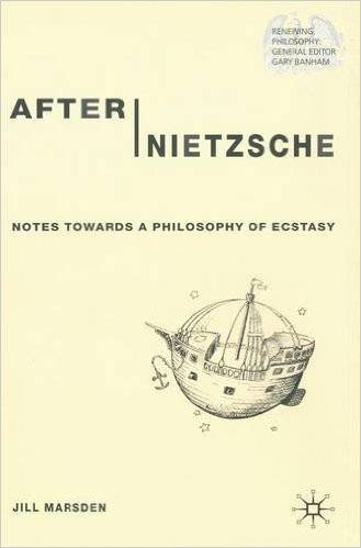 Jill Marsden - After Nietzsche: Notes Towards a Philosophy of Ecstasy [Repost]