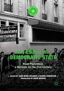 The End of the Democratic State: Nicos Poulantzas, a Marxism for the 21st Century