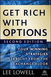Get Rich with Options: Four Winning Strategies Straight from the Exchange Floor (repost)