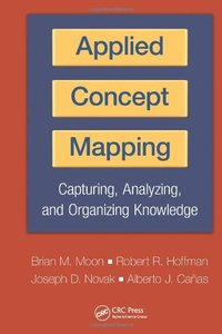 Applied Concept Mapping: Capturing, Analyzing, and Organizing Knowledge (repost)