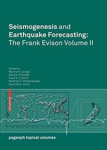 Seismogenesis and Earthquake Forecasting: The Frank Evison Volume II