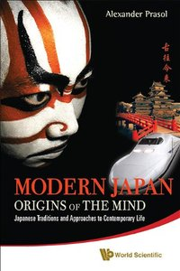 Modern Japan: Origins of the Mind: Japanese Mentality and Tradition in Contemporary Life (repost)