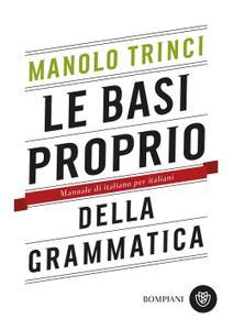 Manolo Trinci - Le basi proprio della grammatica