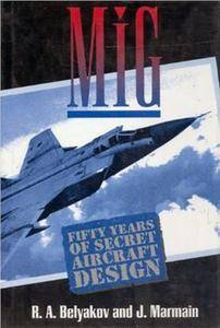 MiG: Fifty Years Of Secret Aircraft Design (Repost)