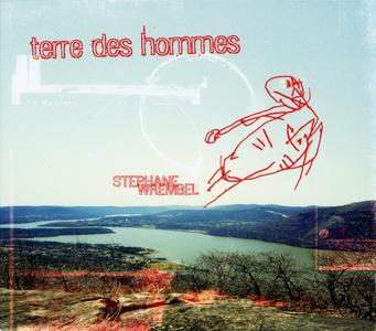 Stephane Wrembel - Terre Des Hommes (2008) {Water Is Life Records WIL 08-01}