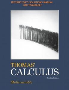 Instructor' solutions manual, multivariable for Thomas' calculus & Thomas' calculus early transcendental a, 12/E