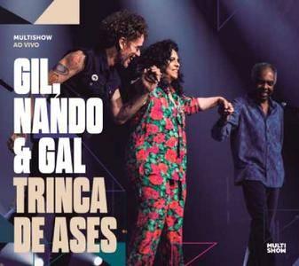 Gilberto Gil, Nando Reis & Gal Costa - Trinca de Ases (Ao Vivo) (2018)