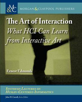 The Art of Interaction : What HCI Can Learn From Interactive Art