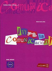 Viva la Comunicacion!  iniciacion (Spanish Edition)