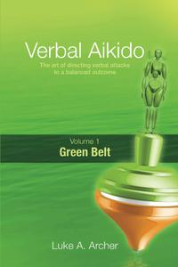 Verbal Aikido: Green Belt, Volume 1