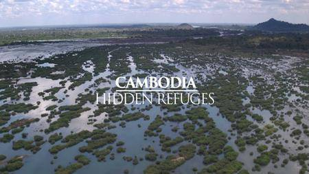 Mysteries Of The Mekong - Cambodia: Hidden Refuges (2017)