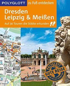 POLYGLOTT zu Fuß entdecken Dresden, Leipzig, Meißen