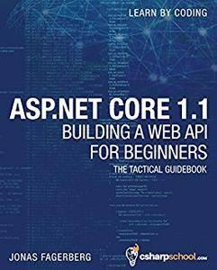 ASP.NET Core 1.1 Web API For Beginners: How To Build a Web API