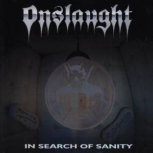 Onslaught - In Search Of Sanity (1989) [Reissue 2006]