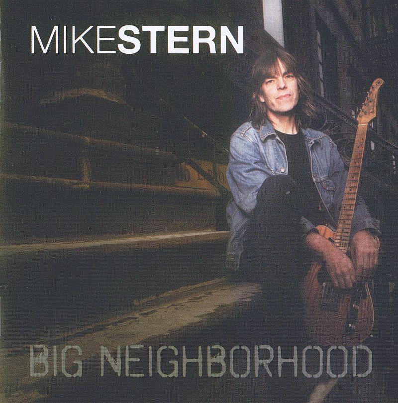 Mike Stern - Big Neighborhood (2009)
