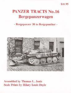 Bergepanzerwagen: Bergepanzer 38 to Bergepanther (Panzer Tracts No.16)