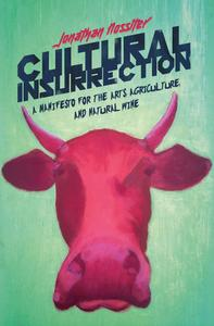 Cultural Insurrection: A Manifesto for Arts, Agriculture, and Natural Wine