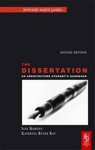 The Dissertation: An Architecture Student's Handbook; 2 edition (repost)