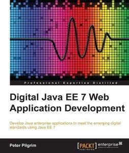 Digital Java EE 7 Web Application Development [repost]