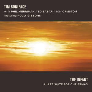 Tim Boniface - The Infant: A Jazz Suite for Christmas (2019)